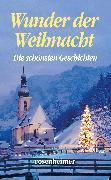 Cover-Bild zu Wunder der Weihnacht - Die schönsten Geschichten (eBook) von Rilke, Rainer Maria