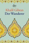 Cover-Bild zu Gibran, Khalil: Der Wanderer