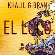 Cover-Bild zu Gibran, Khalil: El Loco (Audio Download)