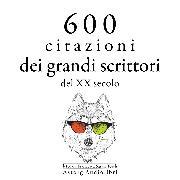 Cover-Bild zu Zweig, Stefan: 600 citazioni dei grandi scrittori del XX secolo (Audio Download)