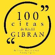 Cover-Bild zu Gibran, Khalil: 100 citas de Khalil Gibran (Audio Download)