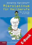 Cover-Bild zu Kerckhoff, Annette: Mikrolatinum für Heilberufe (eBook)