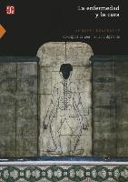Cover-Bild zu Kerckhoff, Annette: La Enfermedad y La Cura. Conceptos de Una Medicina Diferente