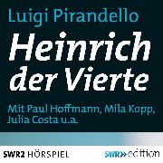 Cover-Bild zu Heinrich der Vierte (Audio Download) von Pirandello, Luigi