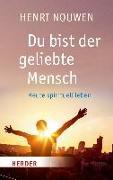 Cover-Bild zu Nouwen, Henri: Du bist der geliebte Mensch