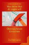 Cover-Bild zu Rosenberg, Marshall B.: Was deine Wut dir sagen will: Überraschende Einsichten