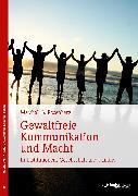 Cover-Bild zu Rosenberg, Marshall B.: Gewaltfreie Kommunikation und Macht (eBook)
