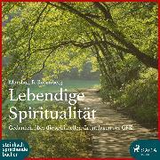 Cover-Bild zu Rosenberg, Marshall B.: Lebendige Spiritualität (Ungekürzt) (Audio Download)