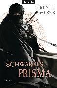 Cover-Bild zu Schwarzes Prisma (eBook) von Weeks, Brent