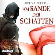 Cover-Bild zu Am Rande der Schatten (Audio Download) von Weeks, Brent