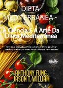 Cover-Bild zu Dieta Mediterrânea - A Ciência E A Arte Da Dieta Mediterrânea (eBook) von Fung, Anthony