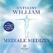 Cover-Bild zu Mediale Medizin (Audio Download) von William, Anthony