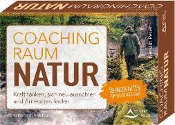 Cover-Bild zu Coachingraum Natur - Kraft tanken, sich neu ausrichten und Antworten finden von Peter, Kerstin