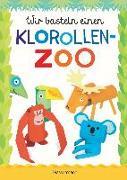 Cover-Bild zu Wir basteln einen Klorollen-Zoo. Das Bastelbuch mit 40 lustigen Tieren aus Klorollen: Gorilla, Krokodil, Python, Papagei und vieles mehr. Ideal für Kindergarten- und Kita-Kinder