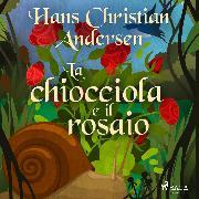Cover-Bild zu La chiocciola e il rosaio (Audio Download) von Andersen, H.C.