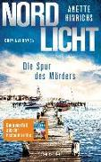 Cover-Bild zu Nordlicht - Die Spur des Mörders von Hinrichs, Anette