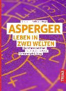 Cover-Bild zu Asperger: Leben in zwei Welten (eBook) von Preißmann, Christine