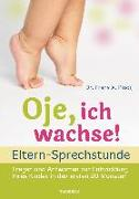 Cover-Bild zu Oje, ich wachse! - ELTERN-SPRECHSTUNDE von Plooij, Frans X.