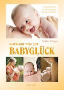 Cover-Bild zu Natürliche Wege zum Babyglück von Wenger, Nadine
