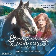 Cover-Bild zu Pferdeflüsterer-Academy. Verletztes Vertrauen (Audio Download) von Mayer, Gina