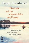 Cover-Bild zu Das Licht auf der anderen Seite des Flusses von Bambaren, Sergio