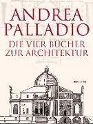 Cover-Bild zu Die Vier Bücher zur Architektur - Neu übersetzt, im Originalformat von 1570