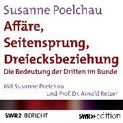 Cover-Bild zu Affäre, Seitensprung, Dreiecksbeziehung (Audio Download) von Poelchau, Susanne