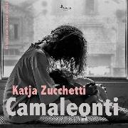 Cover-Bild zu Camaleonti (Ungekürzt) (Audio Download) von Zucchetti, Andrea