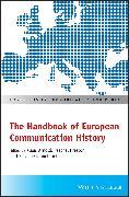 Cover-Bild zu The Handbook of European Communication History (eBook) von Kinnebrock, Susanne (Hrsg.)