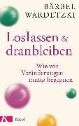 Cover-Bild zu Loslassen und dranbleiben (eBook) von Wardetzki, Bärbel