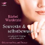 Cover-Bild zu Souverän und selbstbewusst (Audio Download) von Wardetzki, Bärbel
