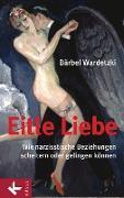 Cover-Bild zu Eitle Liebe (eBook) von Wardetzki, Bärbel