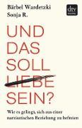 Cover-Bild zu Und das soll Liebe sein? (eBook) von Wardetzki, Bärbel