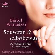 Cover-Bild zu Souverän und selbstbewusst von Wardetzki, Bärbel