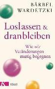 Cover-Bild zu Loslassen und dranbleiben von Wardetzki, Bärbel