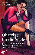 Cover-Bild zu Ohrfeige für die Seele (eBook) von Wardetzki, Bärbel