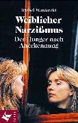 Cover-Bild zu Weiblicher Narzissmus (eBook) von Wardetzki, Bärbel