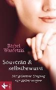 Cover-Bild zu Souverän und selbstbewusst (eBook) von Wardetzki, Bärbel