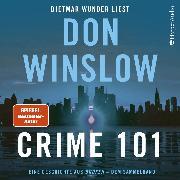 Cover-Bild zu Winslow, Don: Crime 101. Eine Geschichte aus ''Broken'' - dem Sammelband (Audio Download)