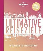 Cover-Bild zu Lonely Planet Ultimative Reiseziele