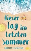 Cover-Bild zu Dieser Tag im letzten Sommer (eBook)