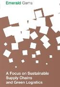 Cover-Bild zu A Focus on Sustainable Supply Chains and Green Logistics von Emerald Group Publishing Limited
