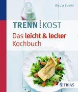 Cover-Bild zu Trennkost - Das leicht & lecker Kochbuch von Summ, Ursula