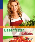 Cover-Bild zu Basenfasten all'italiano (eBook) von Wacker, Sabine