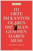 Cover-Bild zu 111 Orte im Kanton Glarus, die man gesehen haben muss