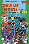 Cover-Bild zu Murphy, Frank: Charlie Harte and His Two-Wheeled Tiger