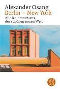 Cover-Bild zu Osang, Alexander: Berlin - New York