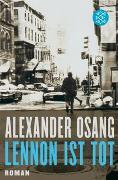 Cover-Bild zu Osang, Alexander: Lennon ist tot