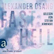 Cover-Bild zu Osang, Alexander: Fast Hell (Ungekürzt) (Audio Download)
