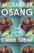 Cover-Bild zu Osang, Alexander: Die Leben der Elena Silber (eBook)